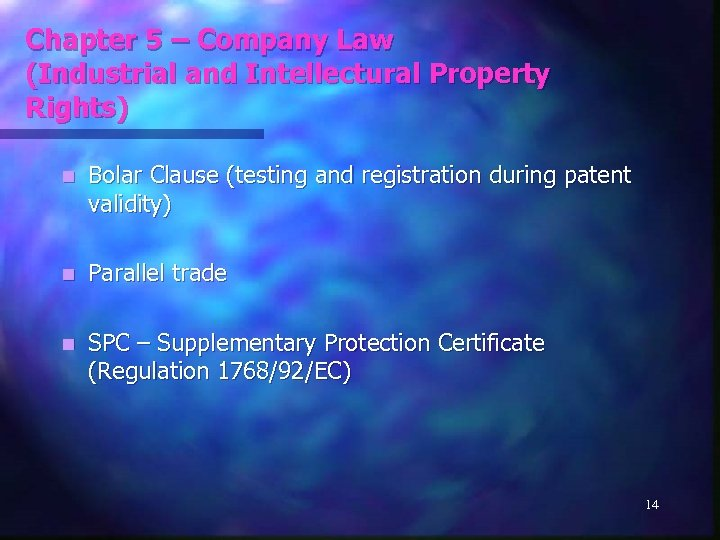 Chapter 5 – Company Law (Industrial and Intellectural Property Rights) n Bolar Clause (testing