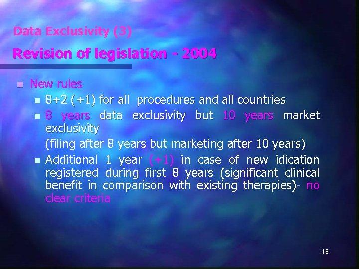 Data Exclusivity (3) Revision of legislation - 2004 n New rules n 8+2 (+1)