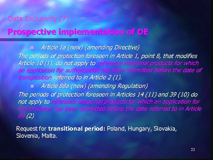 Data Exclusivity (7) Prospective implementation of DE Article 1 a (new) (amending Directive) The