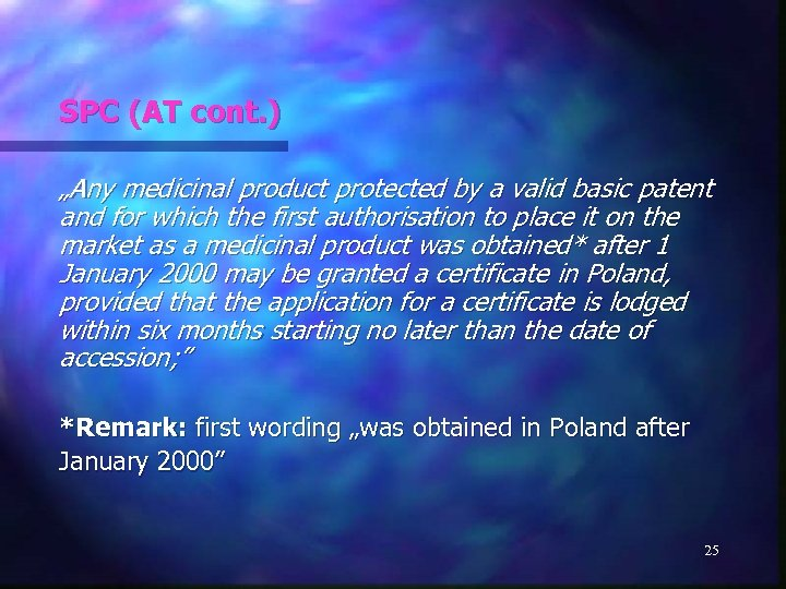 """SPC (AT cont. ) """"Any medicinal product protected by a valid basic patent and"""