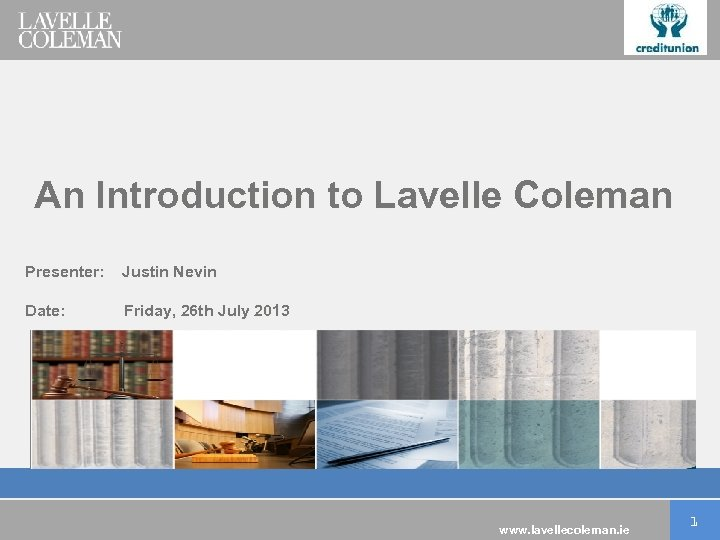 An Introduction to Lavelle Coleman Presenter: Justin Nevin Date: Friday, 26 th July 2013