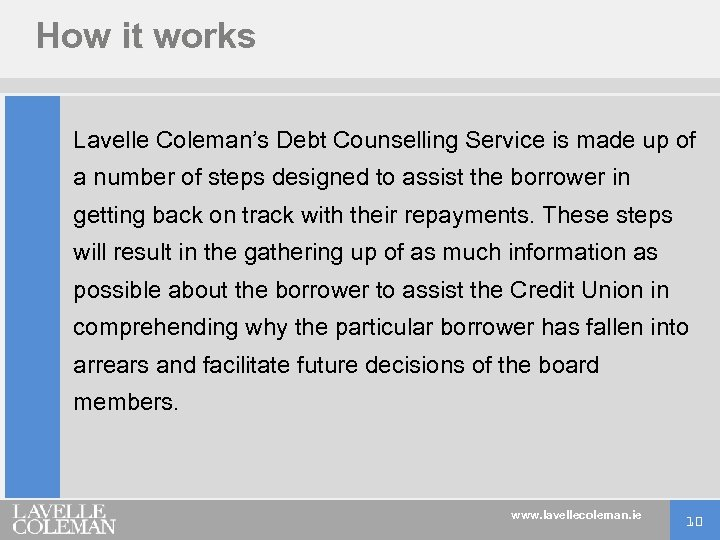 How it works Lavelle Coleman's Debt Counselling Service is made up of a number