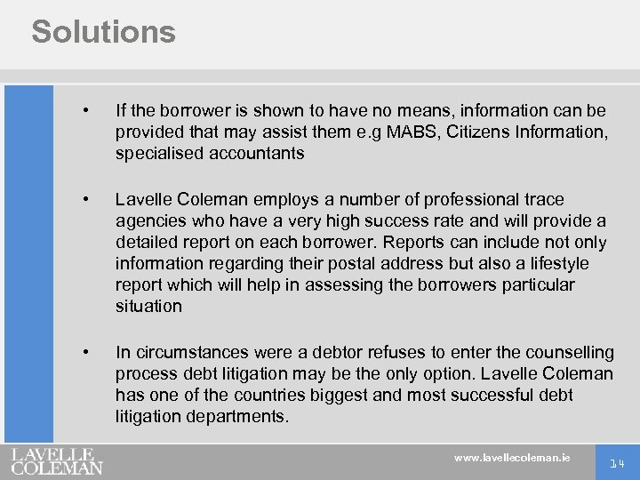 Solutions • If the borrower is shown to have no means, information can be