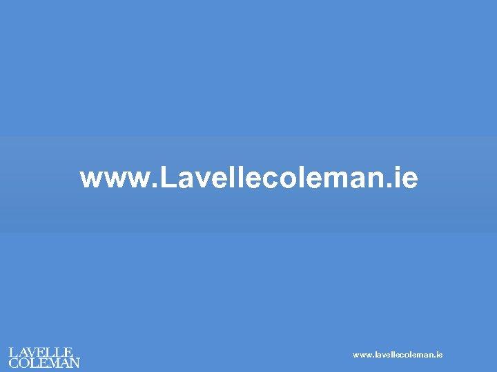 www. Lavellecoleman. ie www. lavellecoleman. ie
