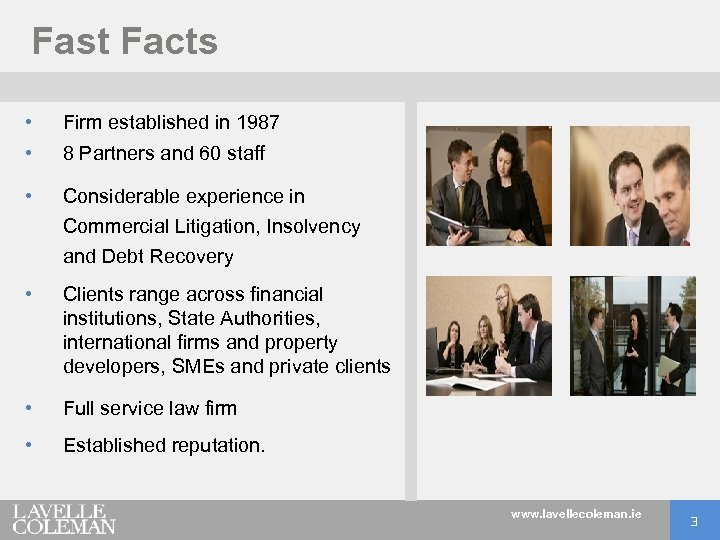 Fast Facts • Firm established in 1987 • 8 Partners and 60 staff •