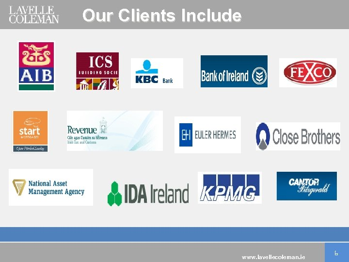 Our Clients Include www. lavellecoleman. ie 6
