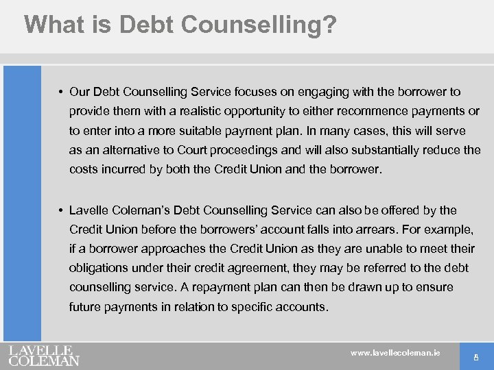 What is Debt Counselling? • Our Debt Counselling Service focuses on engaging with the