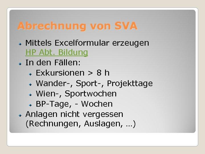 Abrechnung von SVA Mittels Excelformular erzeugen HP Abt. Bildung In den Fällen: Exkursionen >