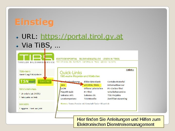 Einstieg URL: https: //portal. tirol. gv. at Via Ti. BS, … Hier finden Sie