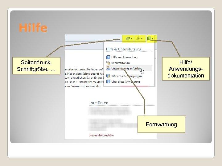 Hilfe Seitendruck, Schriftgröße, … Hilfe/ Anwendungsdokumentation Fernwartung