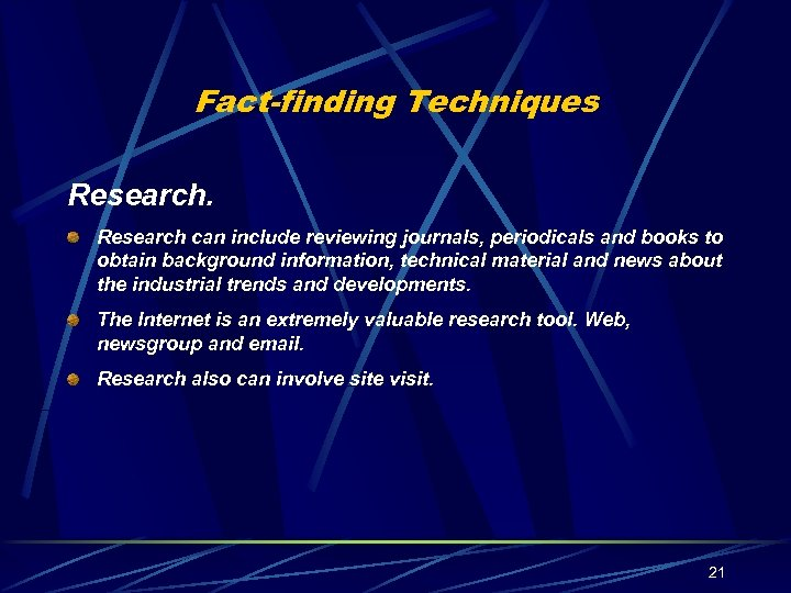 Fact-finding Techniques Research can include reviewing journals, periodicals and books to obtain background information,