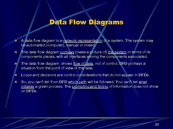 Data Flow Diagrams A data flow diagram is a network representation of a system.