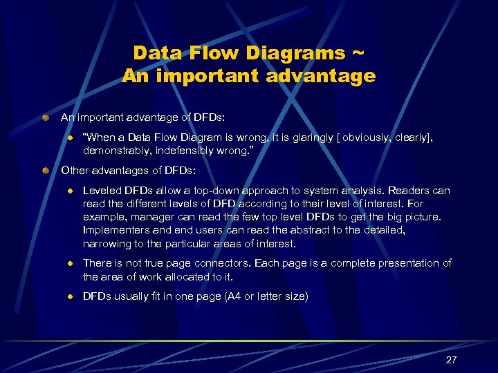 "Data Flow Diagrams ~ An important advantage of DFDs: l ""When a Data Flow"
