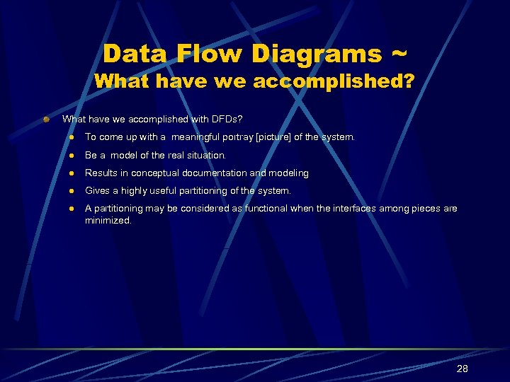 Data Flow Diagrams ~ What have we accomplished? What have we accomplished with DFDs?