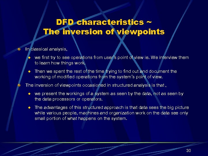 DFD characteristics ~ The inversion of viewpoints In classical analysis, l we first try