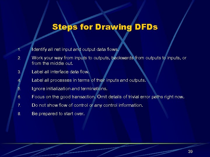 Steps for Drawing DFDs 1. Identify all net input and output data flows. 2.