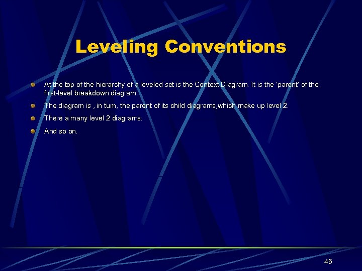 Leveling Conventions At the top of the hierarchy of a leveled set is the