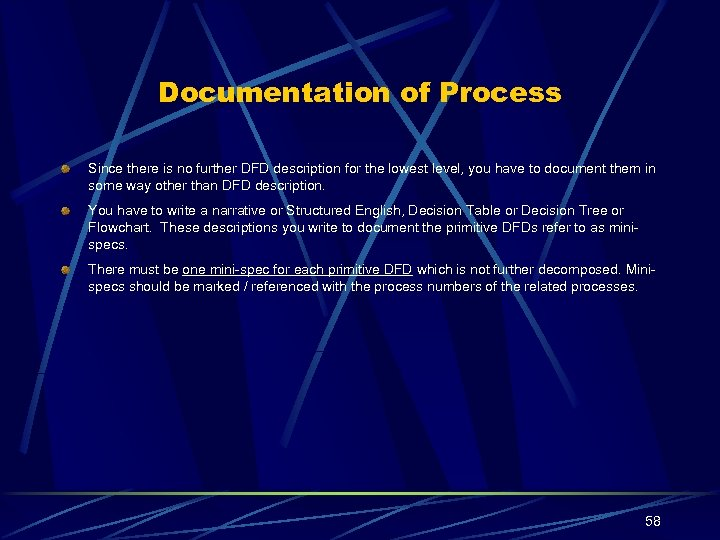 Documentation of Process Since there is no further DFD description for the lowest level,
