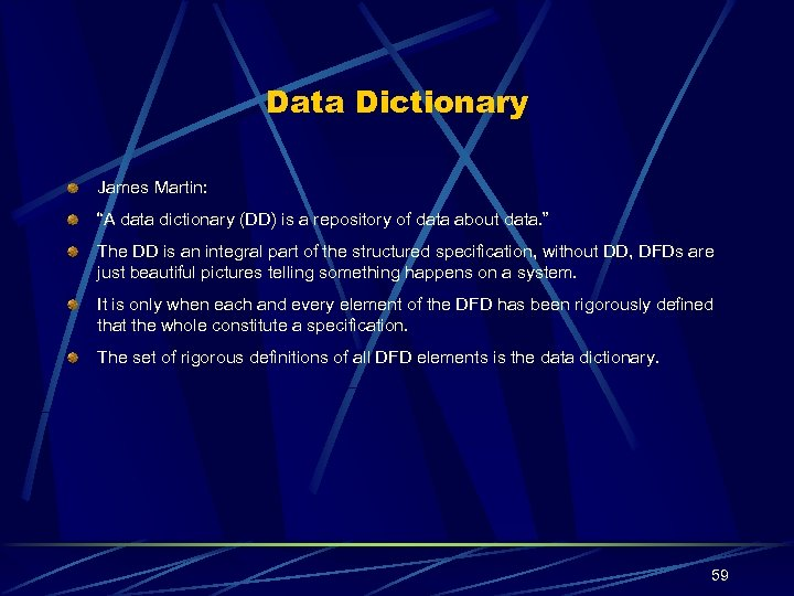 "Data Dictionary James Martin: ""A data dictionary (DD) is a repository of data about"