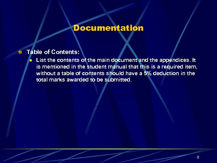 Documentation Table of Contents: l List the contents of the main document and the