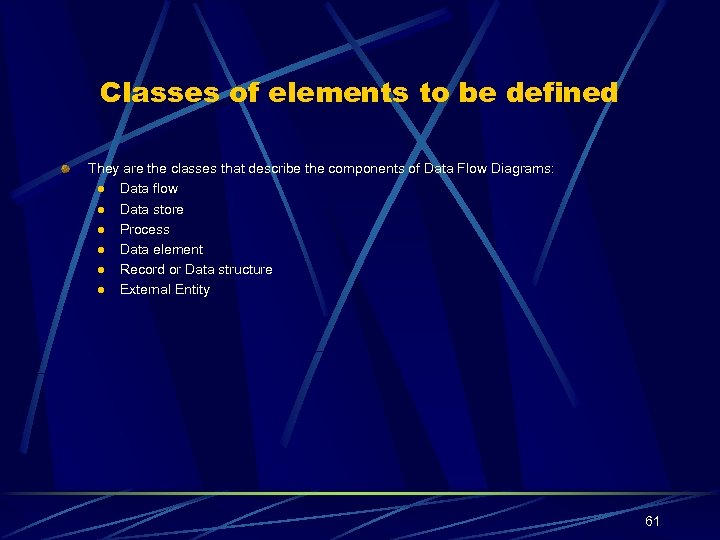 Classes of elements to be defined They are the classes that describe the components