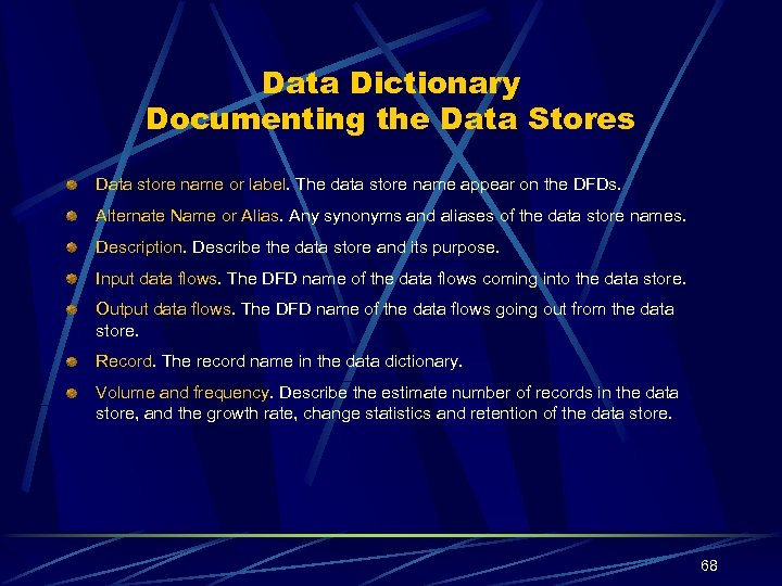 Data Dictionary Documenting the Data Stores Data store name or label. The data store