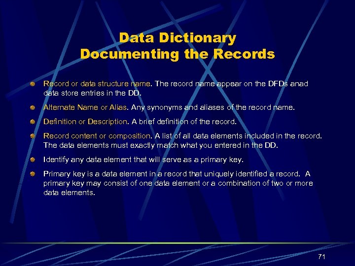 Data Dictionary Documenting the Records Record or data structure name. The record name appear