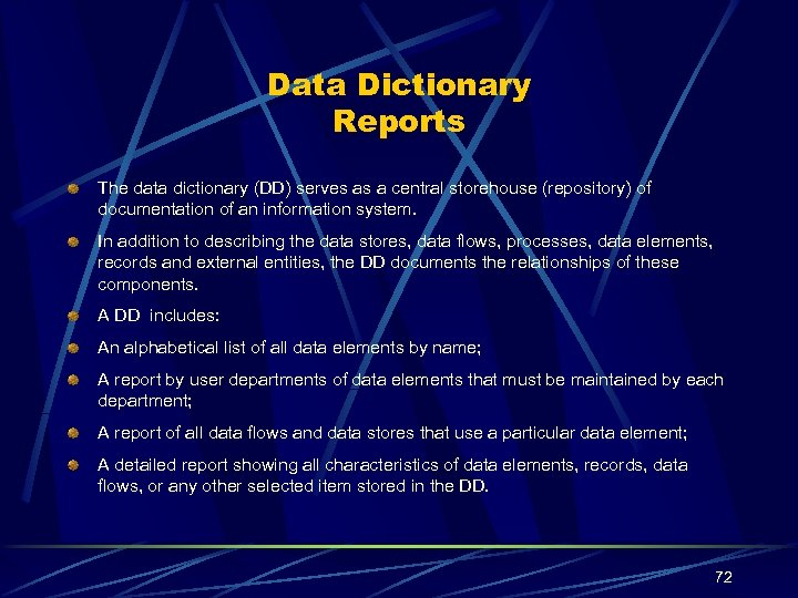 Data Dictionary Reports The data dictionary (DD) serves as a central storehouse (repository) of
