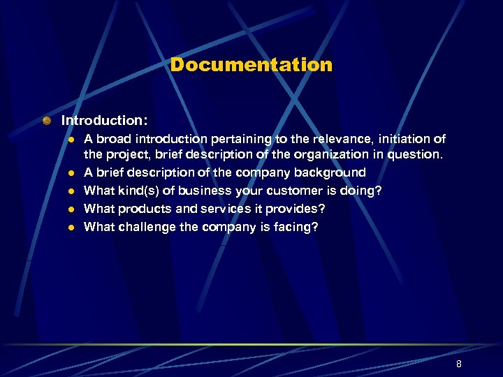 Documentation Introduction: l l l A broad introduction pertaining to the relevance, initiation of