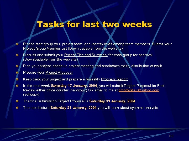 Tasks for last two weeks Please start group your project team, and identify roles