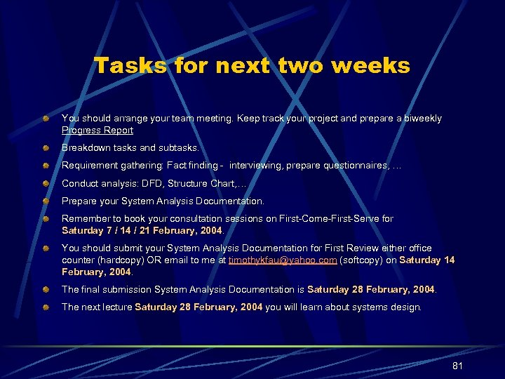 Tasks for next two weeks You should arrange your team meeting. Keep track your