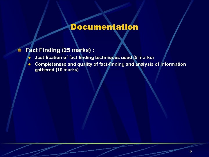 Documentation Fact Finding (25 marks) : l l Justification of fact finding techniques used