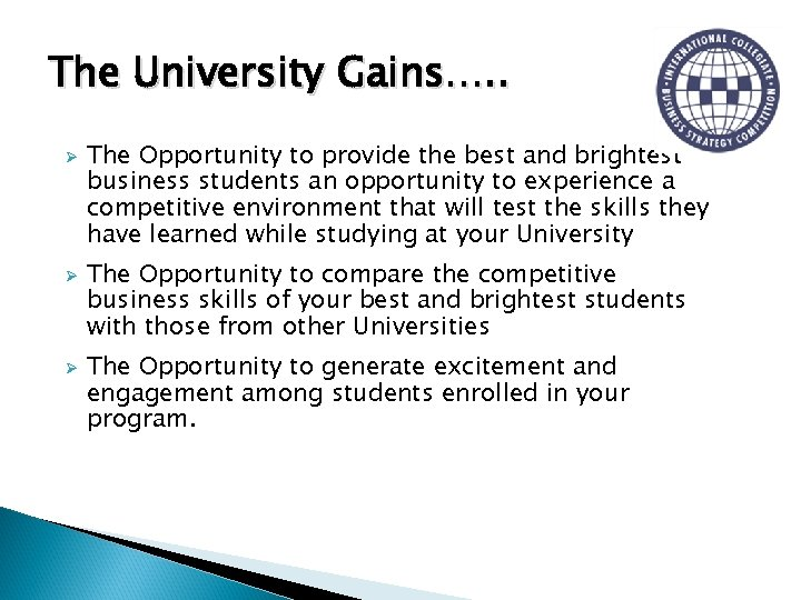 The University Gains…. . Ø Ø Ø The Opportunity to provide the best and