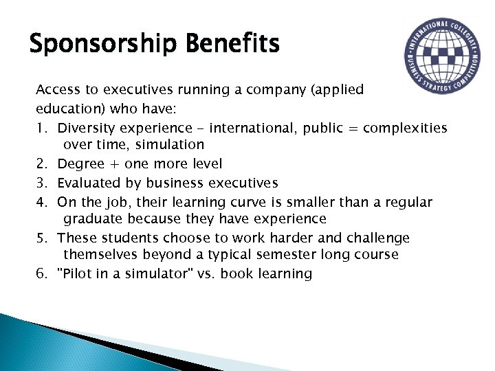 Sponsorship Benefits Access to executives running a company (applied education) who have: 1. Diversity