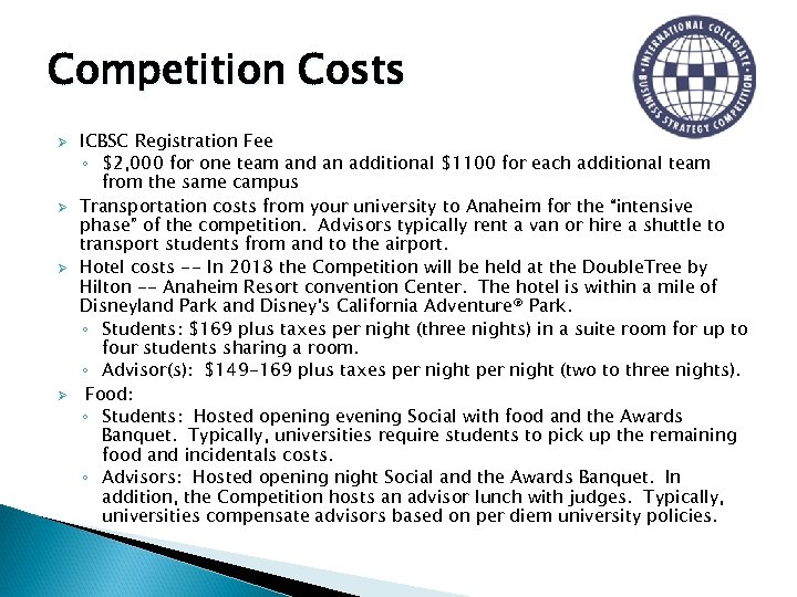 Competition Costs Ø Ø ICBSC Registration Fee ◦ $2, 000 for one team and