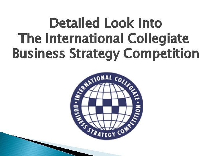 Detailed Look into The International Collegiate Business Strategy Competition