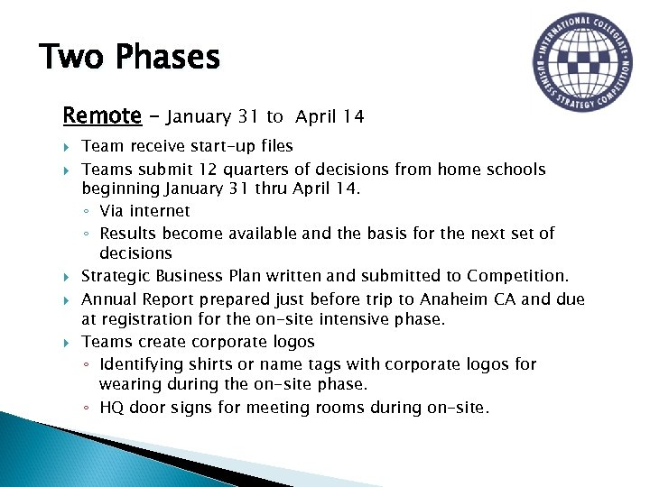 Two Phases Remote – January 31 to April 14 Team receive start-up files Teams