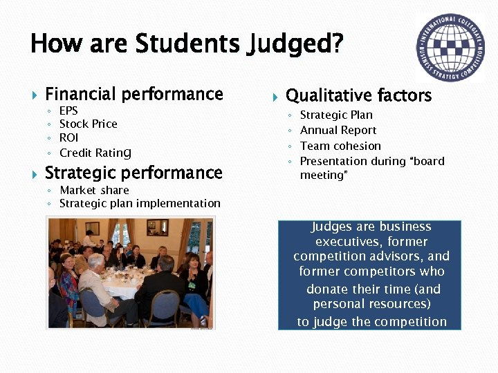 How are Students Judged? Financial performance ◦ ◦ EPS Stock Price ROI Credit Rating