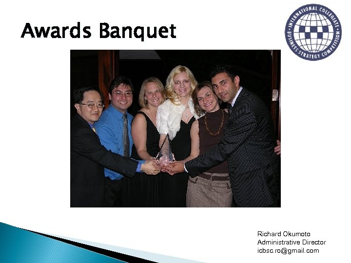 Awards Banquet Richard Okumoto Administrative Director icbsc. ro@gmail. com