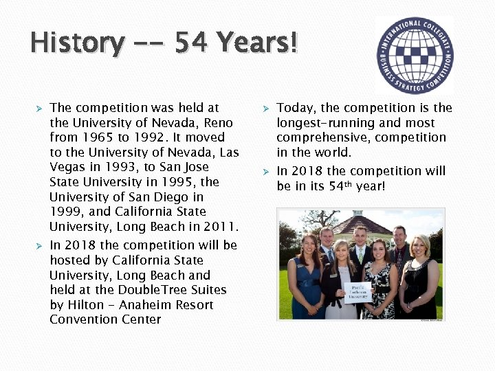History -- 54 Years! Ø Ø The competition was held at the University of
