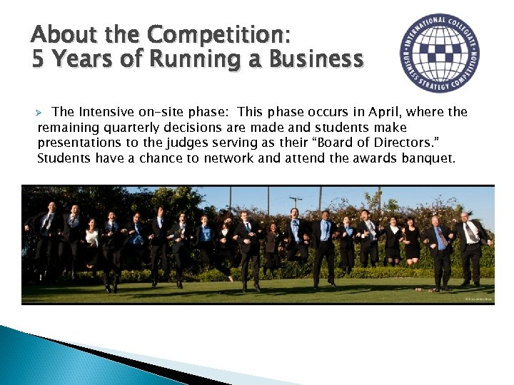 About the Competition: 5 Years of Running a Business The Intensive on-site phase: This