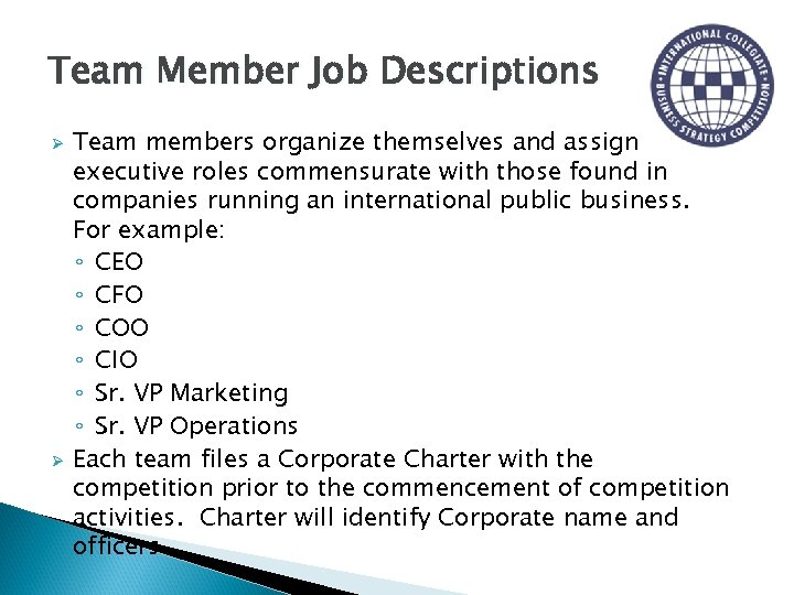 Team Member Job Descriptions Ø Ø Team members organize themselves and assign executive roles