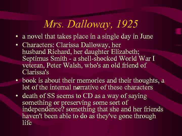 Mrs. Dalloway, 1925 • a novel that takes place in a single day in