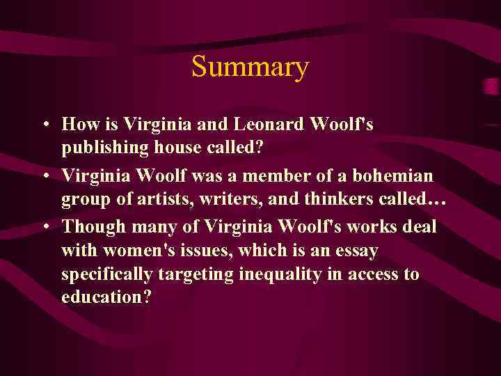 Summary • How is Virginia and Leonard Woolf's publishing house called? • Virginia Woolf