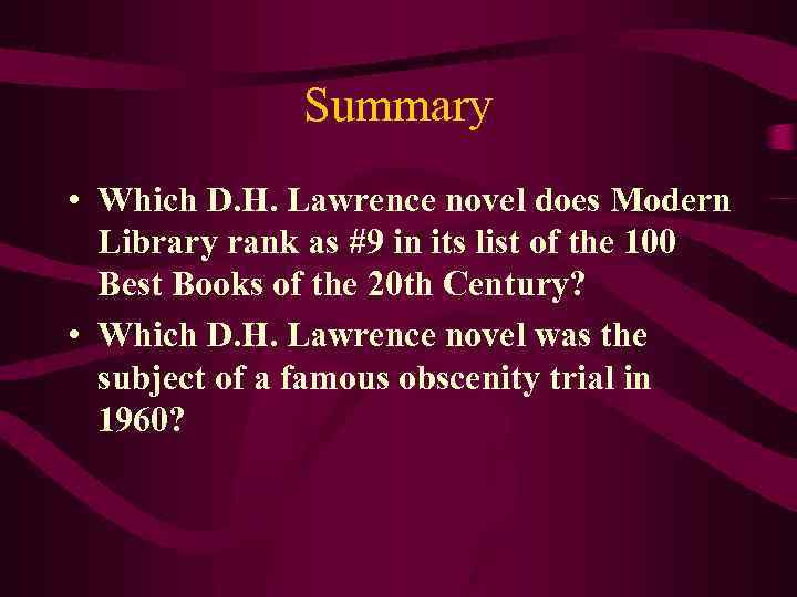 Summary • Which D. H. Lawrence novel does Modern Library rank as #9 in