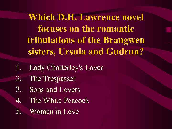 Which D. H. Lawrence novel focuses on the romantic tribulations of the Brangwen sisters,