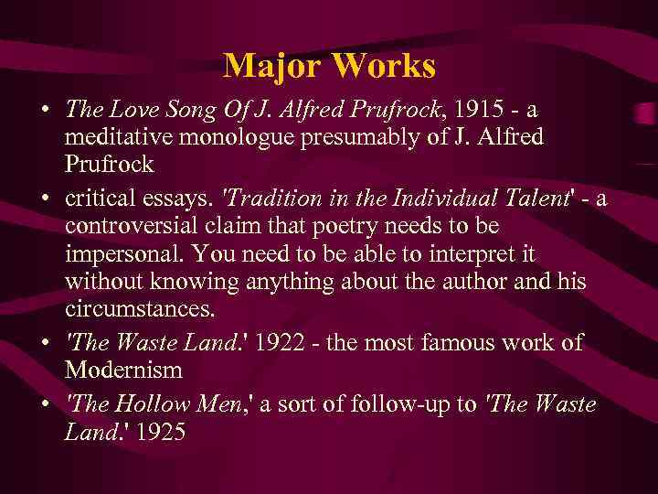 Major Works • The Love Song Of J. Alfred Prufrock, 1915 - a meditative