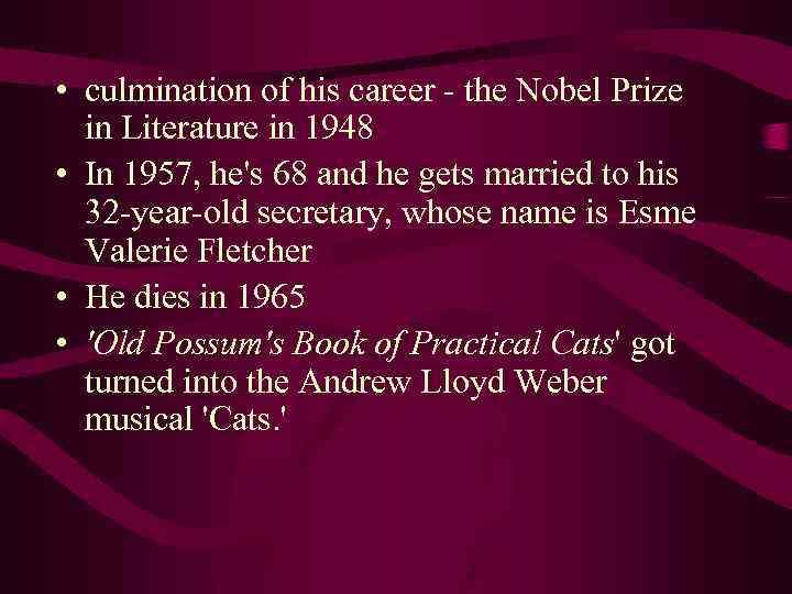 • culmination of his career - the Nobel Prize in Literature in 1948