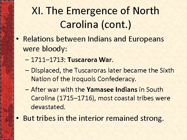 XI. The Emergence of North Carolina (cont. ) • Relations between Indians and Europeans