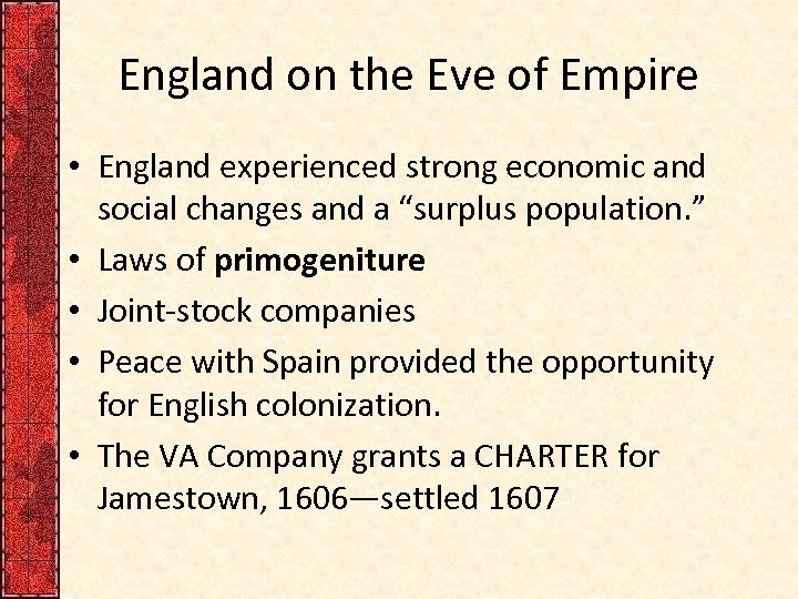 England on the Eve of Empire • England experienced strong economic and social changes